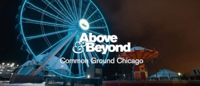Above & Beyond: Common Ground Chicago, Navy Pier 2018 (Recap)